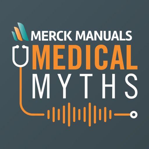 Cover art for podcast Merck Manuals Medical Myths