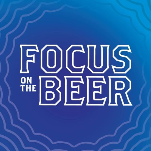 Cover art for podcast Focus on the Beer
