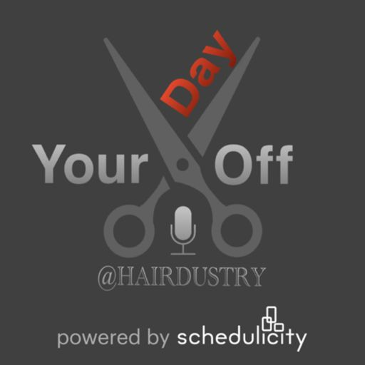 Cover art for podcast Your Day Off @Hairdustry; A Podcast about the Hair Industry!