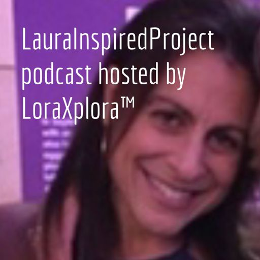 Cover art for podcast LauraInspiredProject
