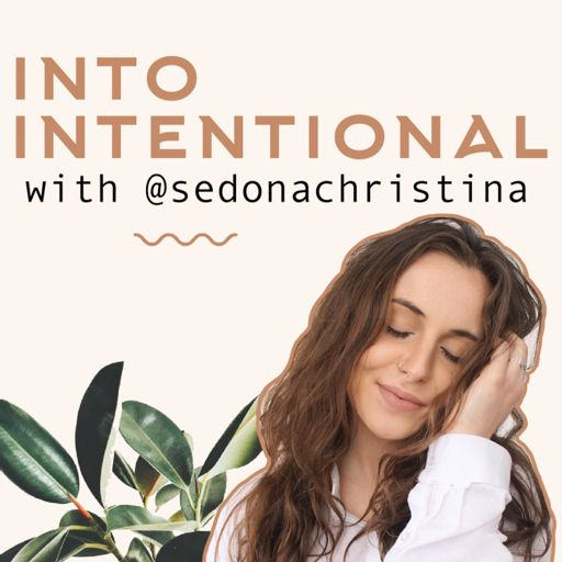 Cover art for podcast Into Intentional with sedonachristina