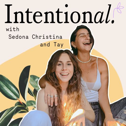 Cover art for podcast Intentional with sedonachristina and tay