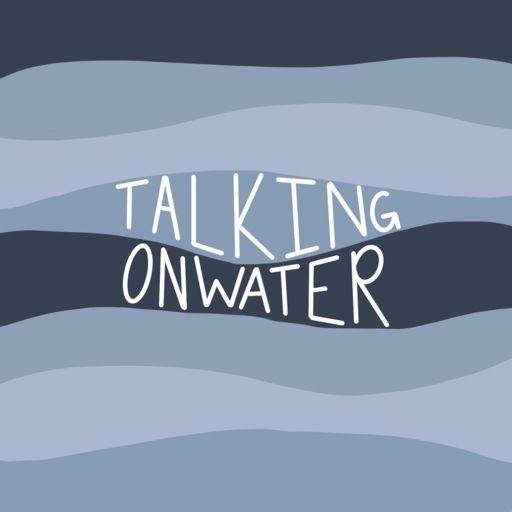 Cover art for podcast Talking On Water