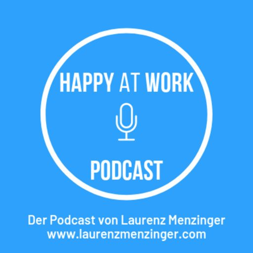 Cover art for podcast Happy at Work | Laurenz Menzinger