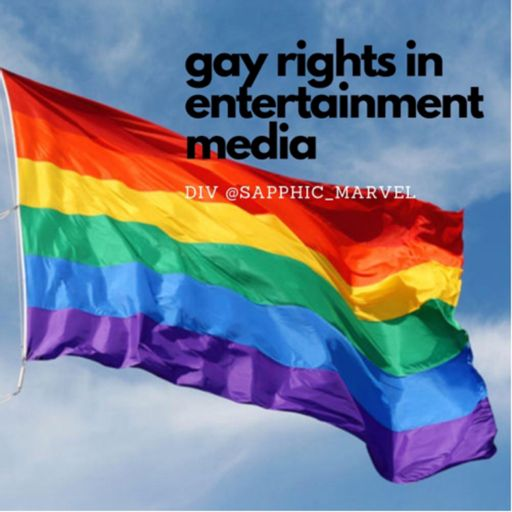 Cover art for podcast Gay Rights In Entertainment Media