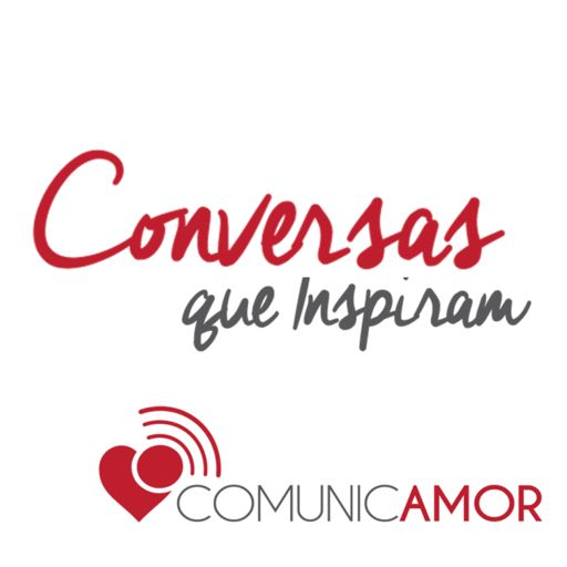 Cover art for podcast Comunicamor conversas que inspiram