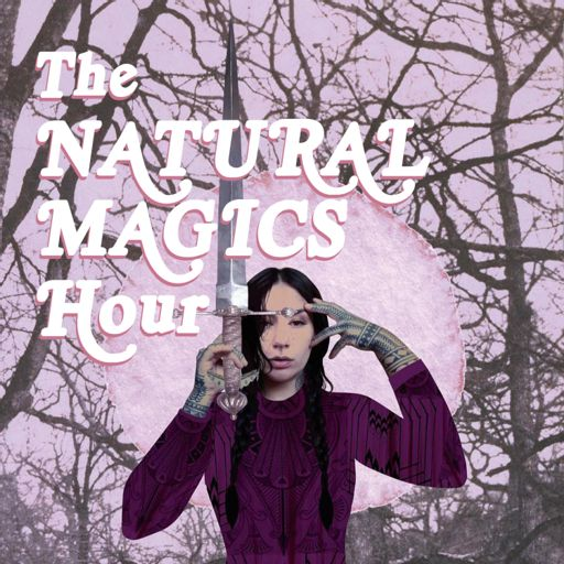Cover art for podcast The Natural Magics Hour