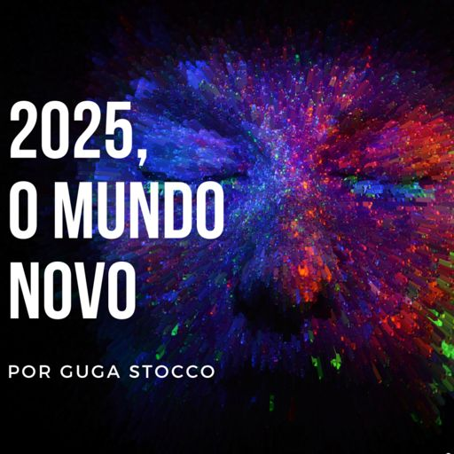 Cover art for podcast 2025, o mundo novo