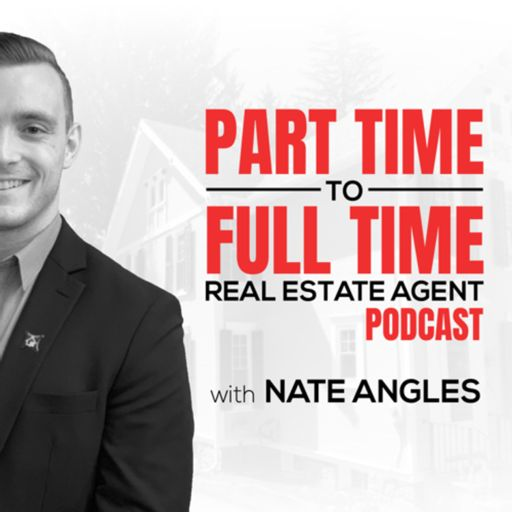 Cover art for podcast Part Time to Full Time Real Estate Agent