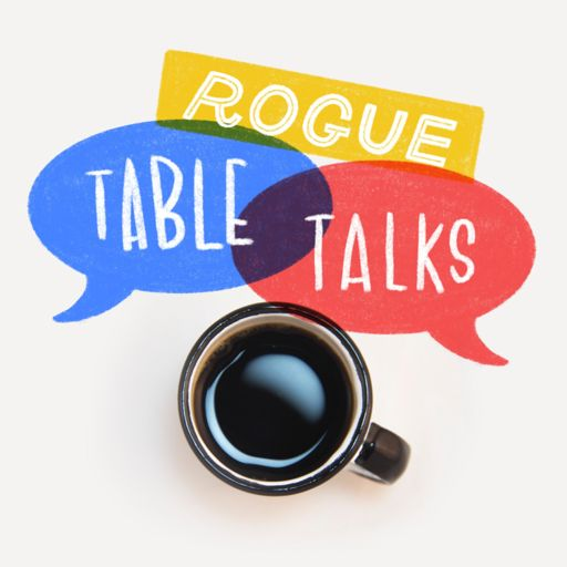 Cover art for podcast Rogue Table Talks
