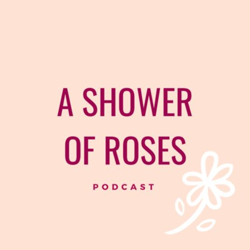 Cover art for podcast A Shower of Roses