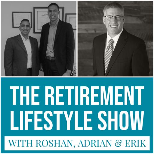 Cover art for podcast Retirement Lifestyle Show  with Roshan Loungani, Erik Olson & Adrian Nicholson