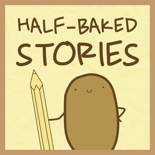 Cover art for podcast Half-Baked Stories