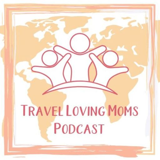 Cover art for podcast Travel Loving Moms