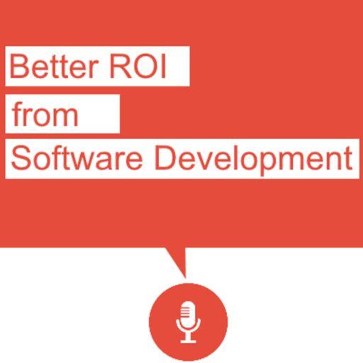 Cover art for podcast Better ROI from Software Development