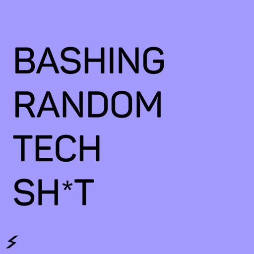 Cover art for podcast Bashing Random Tech Sh*t