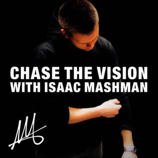 Cover art for podcast Chase the Vision with Isaac Mashman