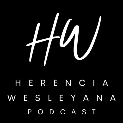 Cover art for podcast Herencia Wesleyana