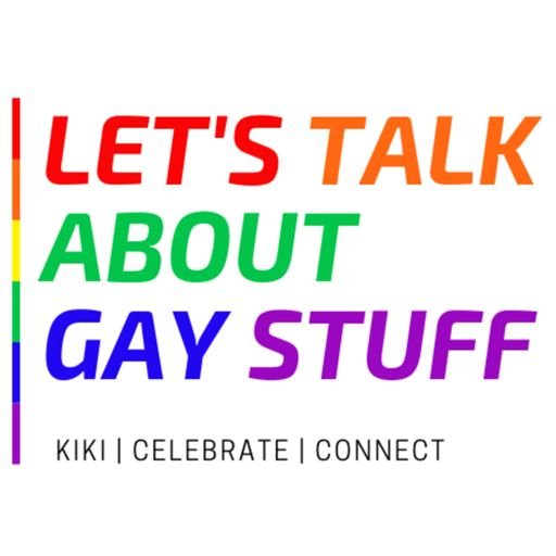 Cover art for podcast Let's Talk About Gay Stuff