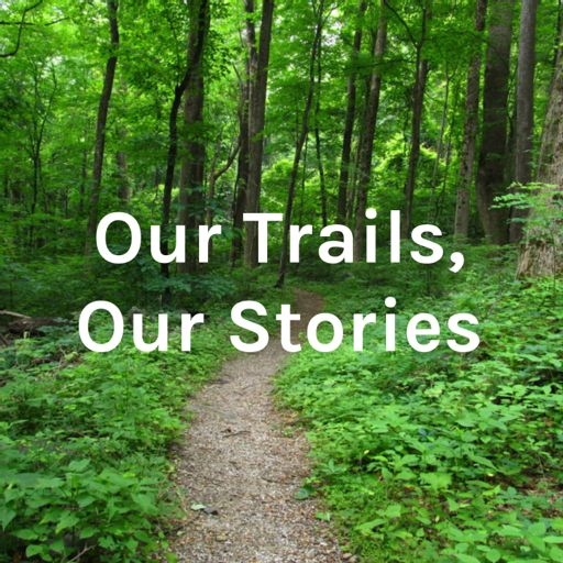 Cover art for podcast Our Trails, Our Stories