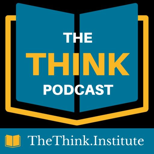 Cover art for podcast The Think Podcast with Joel Settecase - Presented by the Think Institute