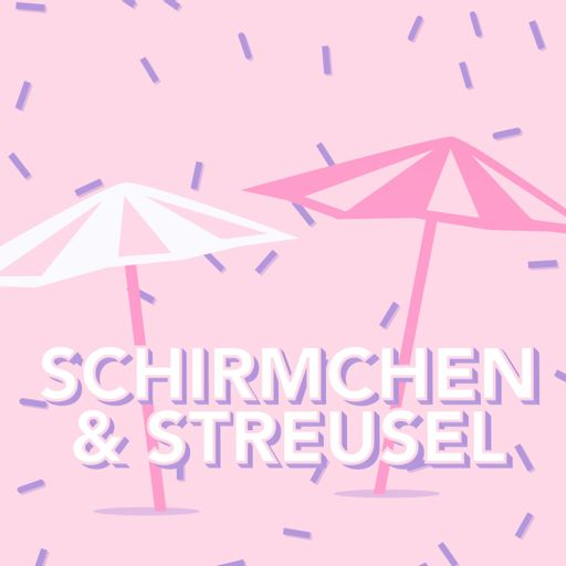 Cover art for podcast Schirmchen und Streusel
