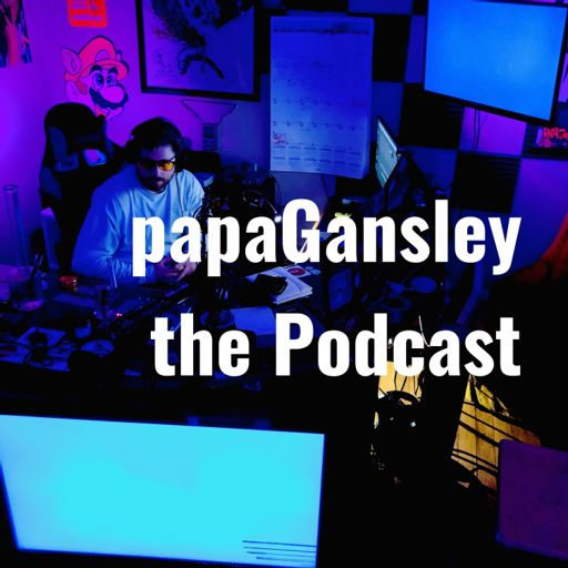 Cover art for podcast papaGansley the Podcast