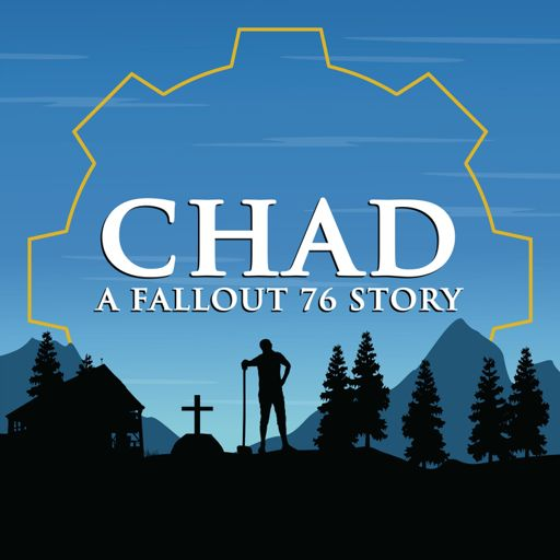 Cover art for podcast CHAD: A Fallout 76 Story
