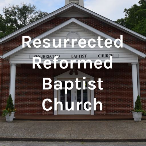 Cover art for podcast Resurrected Reformed Baptist Church