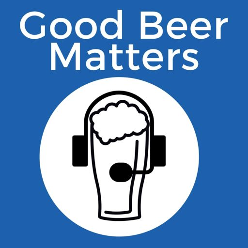 Cover art for podcast Good Beer Matters Podcast