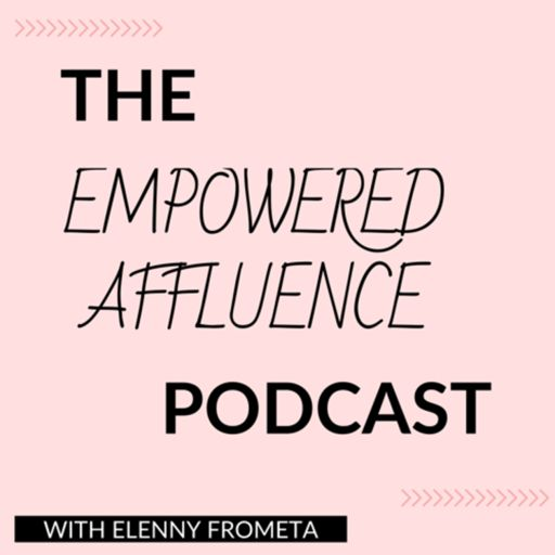 Cover art for podcast The Empowered Affluence Podcast