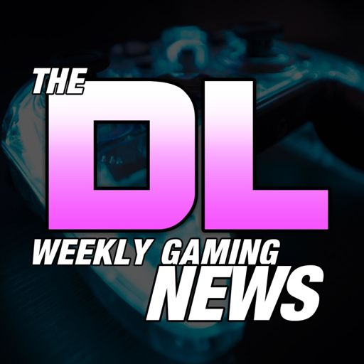Cover art for podcast The DL: Weekly Gaming News