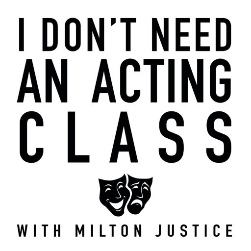 Cover art for podcast I Don't Need an Acting Class
