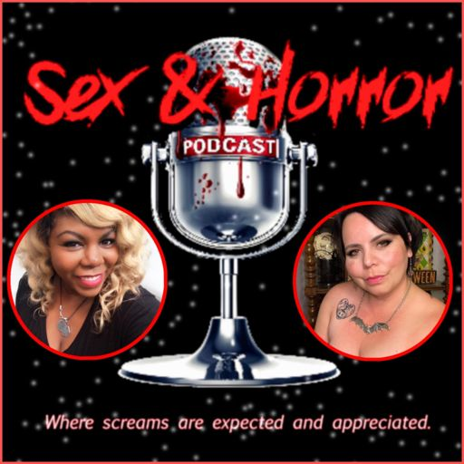 Cover art for podcast Sex and Horror with Dicey Grenor and Chantell Renee.