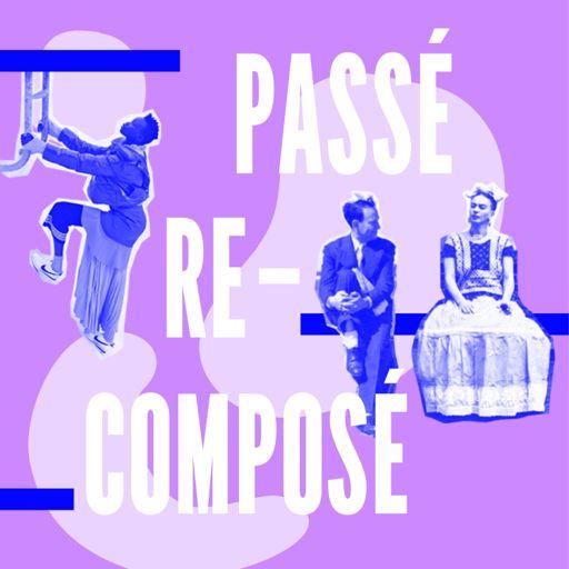 Cover art for podcast Passé Recomposé