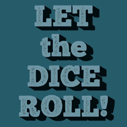 Cover art for podcast Let the Dice Roll