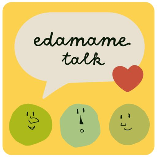 Cover art for podcast edamame talk