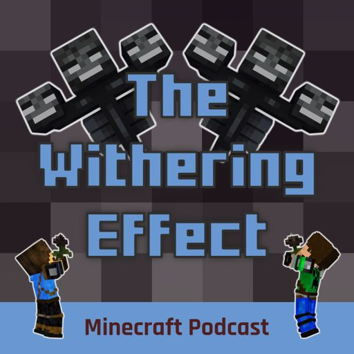 Cover art for podcast The Withering Effect - Minecraft Podcast