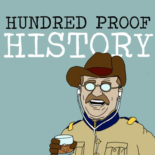 Cover art for podcast Hundred Proof History