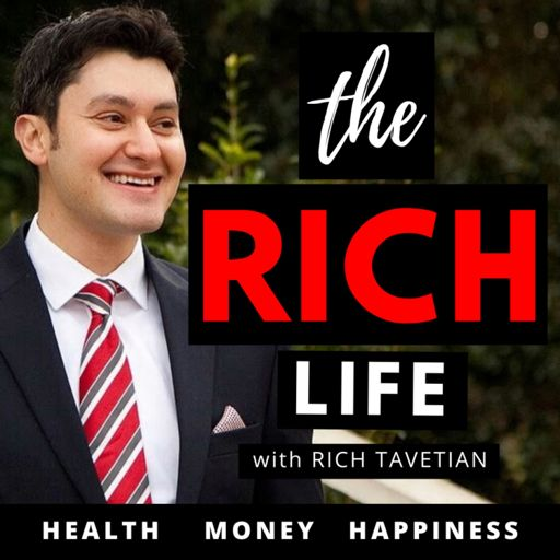 Cover art for podcast The Rich Life | Health Money Happiness Success