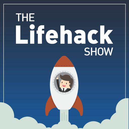 Cover art for podcast The Lifehack Show