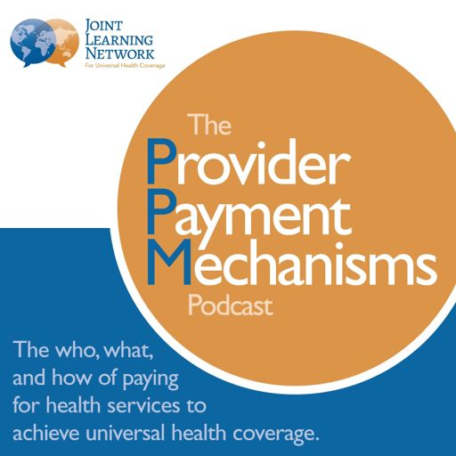 Cover art for podcast The Provider Payment Mechanisms Podcast