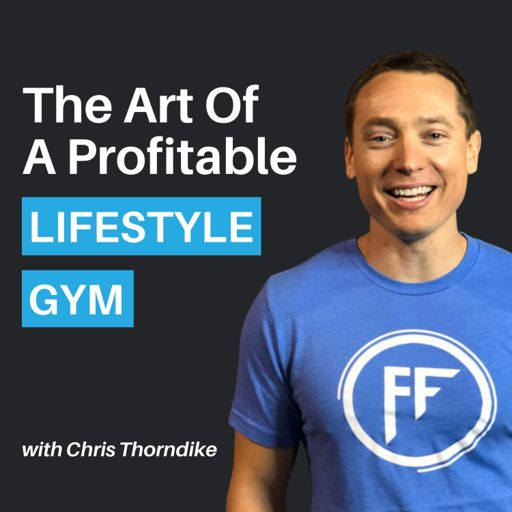 Cover art for podcast The Art of a Profitable Lifestyle Gym