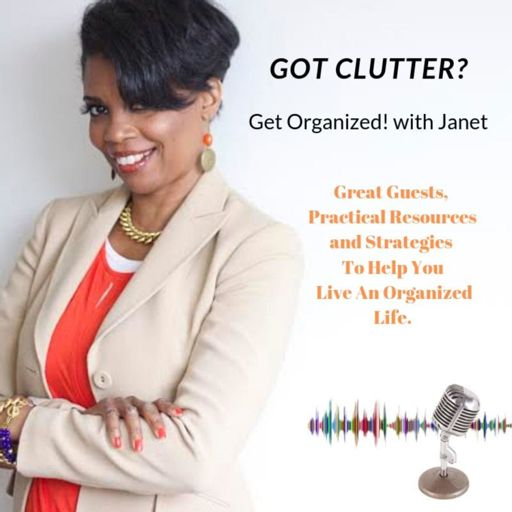Cover art for podcast Got Clutter? Get Organized! with Janet