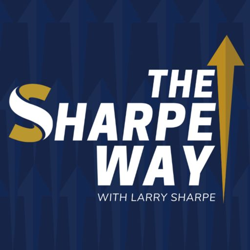 Cover art for podcast The Sharpe Way Show with Larry Sharpe