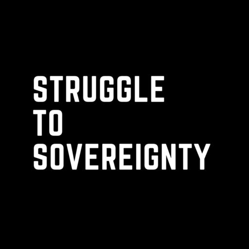 Cover art for podcast Struggle to Sovereignty Podcast