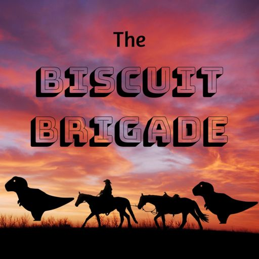 Cover art for podcast The Biscuit Brigade: An Outlaws Of The Old West Podcast