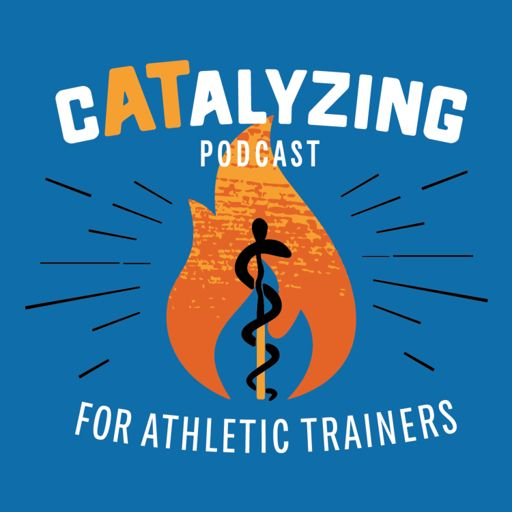 Cover art for podcast The cATalyzing Podcast for Athletic Trainers