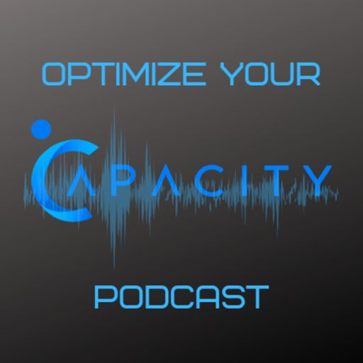 Cover art for podcast Optimize Your Capacity Podcast