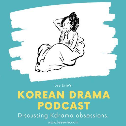 Cover art for podcast The Lee Evie Korean Drama Podcast